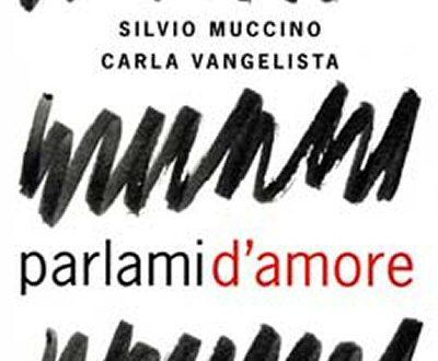Parlami d'amore, Silvio Muccino & Carla Vangelista (pag. 123 – 128)